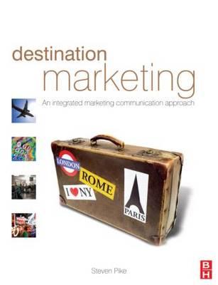 Destination Marketing: An Integrated Marketing Communication Approach (Paperback)