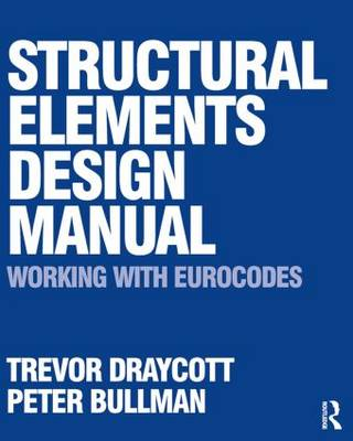 Structural Elements Design Manual: Working with Eurocodes (Paperback)