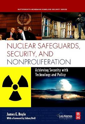 Nuclear Safeguards, Security and Nonproliferation: Achieving Security with Technology and Policy (Hardback)