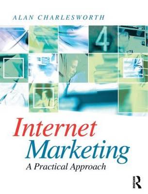 Internet Marketing: a Practical Approach (Paperback)