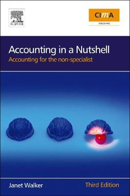 Accounting in a Nutshell: Accounting for the Non-specialist - CIMA Professional Handbook (Paperback)