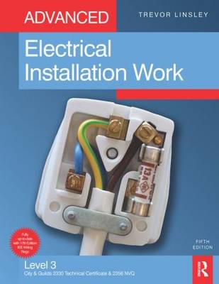 Advanced Electrical Installation Work: Level 3 City & Guilds 2330 Technical Certificate and 2356 NVQ (Paperback)