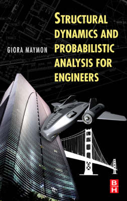 Structural Dynamics and Probabilistic Analysis for Engineers (Hardback)