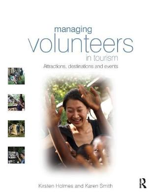 Managing Volunteers in Tourism: Attractions, Destinations and Events (Paperback)