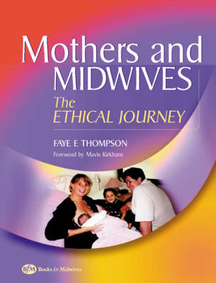 Mothers and Midwives: The Ethical Journey (Paperback)