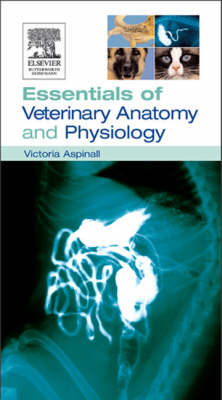 Essentials of Veterinary Anatomy & Physiology (Paperback)