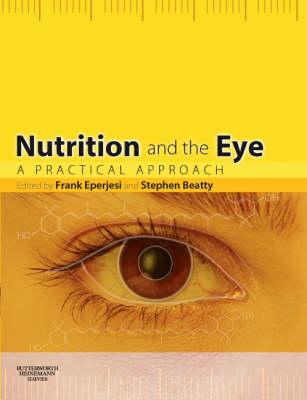 Nutrition and the Eye: A Practical Approach (Paperback)