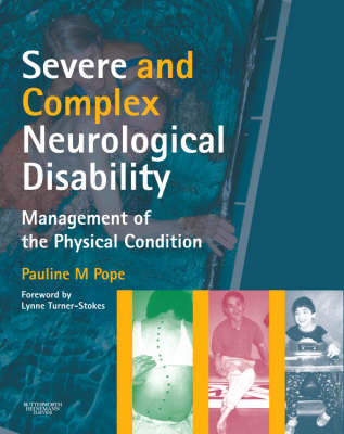 Severe and Complex Neurological Disability: Management of the Physical Condition (Paperback)
