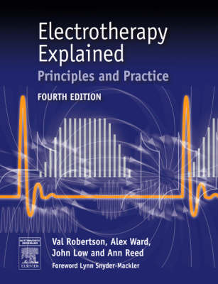 Electrotherapy Explained: Principles and Practice (Paperback)