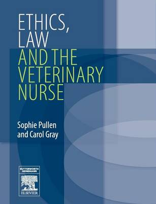 Ethics, Law and the Veterinary Nurse (Paperback)
