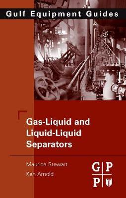 Gas-Liquid And Liquid-Liquid Separators (Hardback)