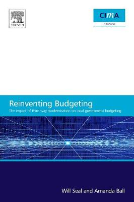 The Impact of Local Government Modernisation Policies on Local Budgeting-CIMA Research Report: The impact of third way modernisation on local government budgeting (Paperback)