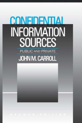 Confidential Information Sources: Public and Private (Hardback)