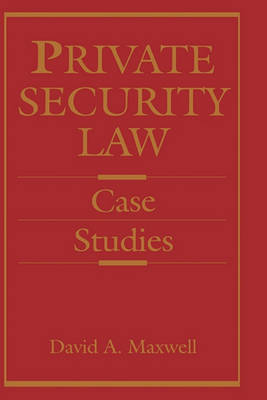 Private Security Law: Case Studies (Hardback)
