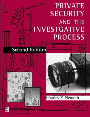 Private Security and the Investigative Process (Paperback)