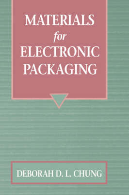 Materials for Electronic Packaging (Hardback)