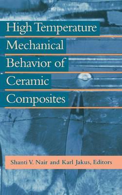 High Temperature Mechanical Behaviour of Ceramic Composites (Hardback)