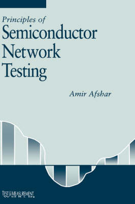 Principles of Semiconductor Network Testing (Hardback)