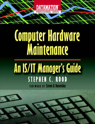 Computer Hardware Maintenance: An IS/IT Manager's Guide (Paperback)