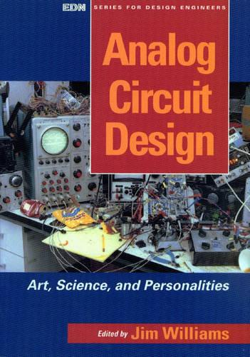 Analog Circuit Design: Art, Science and Personalities - EDN Series for Design Engineers (Paperback)
