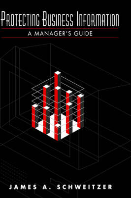 Protecting Business Information: A Manager's Guide (Hardback)