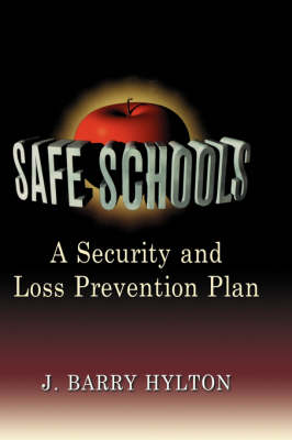 Safe Schools: A Security and Loss Prevention Plan (Hardback)