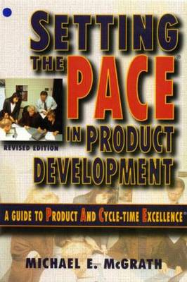 Setting the PACE in Product Development: A Guide to Product and Cycle-Time Excellence (Paperback)