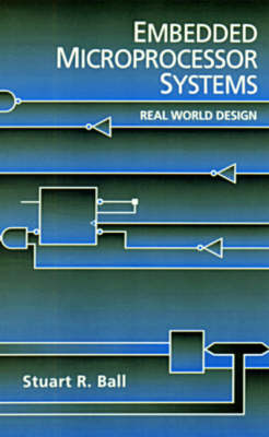 Embedded Microprocessor Systems: Real World Design (Hardback)