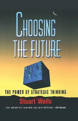Choosing the Future: The Power of Strategic Thinking (Hardback)