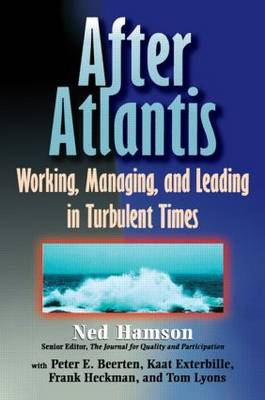 AFTER ATLANTIS: Working, Managing, and Leading in Turbulent Times (Paperback)