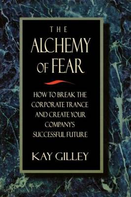 The Alchemy of Fear (Paperback)