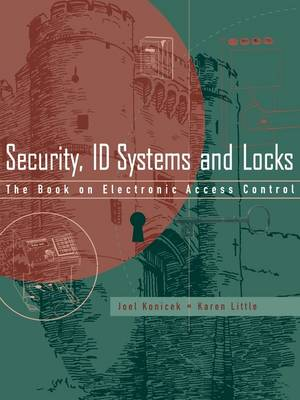 Security, ID Systems and Locks: The Book on Electronic Access Control (Paperback)