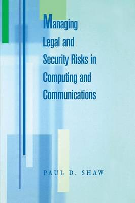 Managing Legal and Security Risks in Computers and Communications (Paperback)