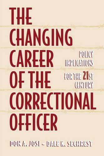 The Changing Career of the Correctional Officer: Policy Implications for the 21st Century (Paperback)