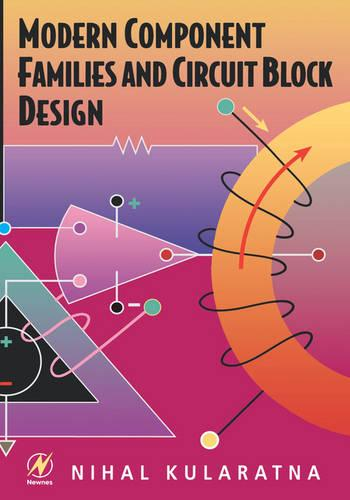Modern Component Families and Circuit Block Design (Paperback)