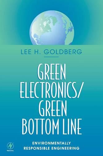 Green Electronics/Green Bottom Line: Environmentally Responsible Engineering (Paperback)