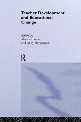 Teacher Development And Educational Change (Paperback)