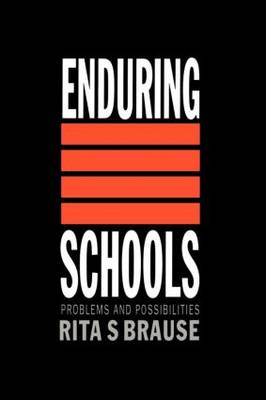 Enduring Schools: Problems And Possibilities (Paperback)