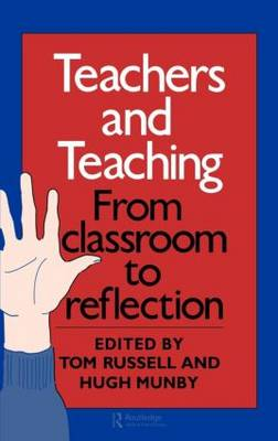 Teachers And Teaching: From Classroom To Reflection (Hardback)