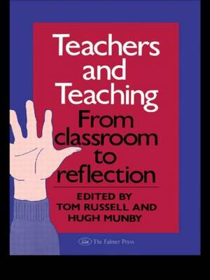 Teachers And Teaching: From Classroom To Reflection (Paperback)