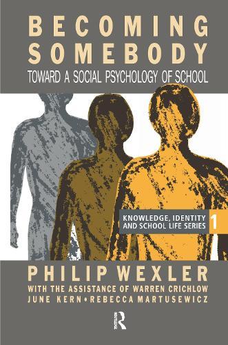 Becoming Somebody: Toward A Social Psychology Of School (Hardback)