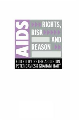 AIDS: Rights, Risk and Reason - Social Aspects of AIDS (Paperback)