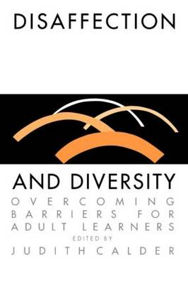 Disaffection And Diversity: Overcoming Barriers For Adult Learners (Paperback)