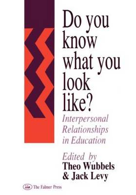Do You Know What You Look Like?: Interpersonal Relationships In Education (Hardback)