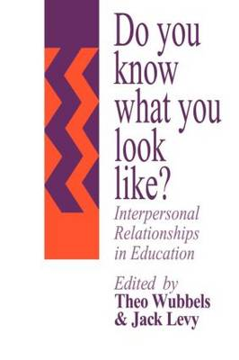 Do You Know What You Look Like?: Interpersonal Relationships In Education (Paperback)