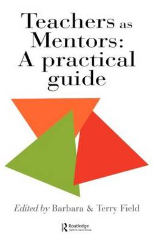 Teachers As Mentors: A Practical Guide (Hardback)