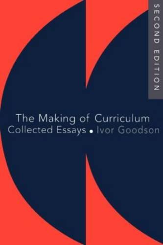 The Making Of The Curriculum: Collected Essays (Paperback)