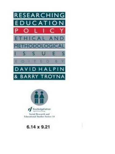 Researching education policy: Ethical and methodological issues (Paperback)