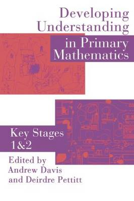 Developing Understanding In Primary Mathematics: Key Stages 1 & 2 (Paperback)