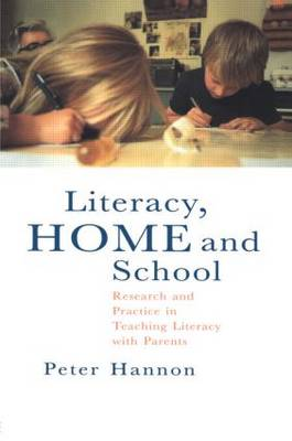 Literacy, Home and School: Research And Practice In Teaching Literacy With Parents (Paperback)